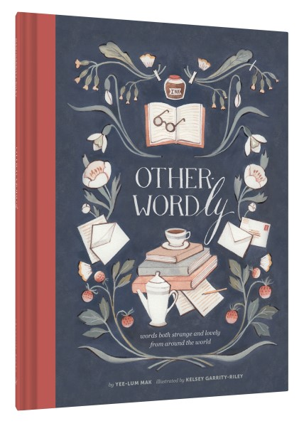 "Cover of ""Other-Wordly: Words Both Strange and Lovely from around the World"" (Chronicle Books, 2016)"
